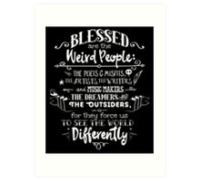 Blessed are the weird people Art Print