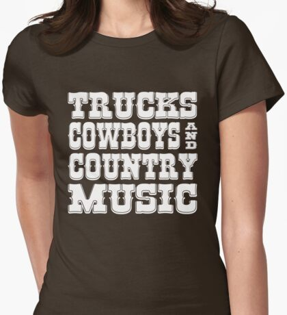 Trucks Cowboys and Country Music Womens Fitted T-Shirt