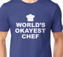 World's Okayest Chef Unisex T-Shirt