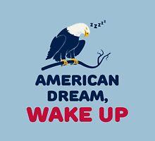 American Dream, Wake Up Unisex T-Shirt