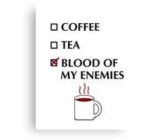 Blood of my Enemies Canvas Print