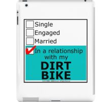 In A Relationship With My Dirt Bike iPad Case/Skin