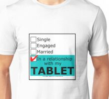 In A Relationship With My Tablet Unisex T-Shirt