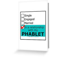 In A Relationship With My Phablet Greeting Card