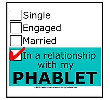 In A Relationship With My Phablet Photographic Print
