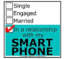 In A Relationship With My Smart Phone Photographic Print