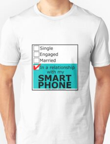 In A Relationship With My Smart Phone T-Shirt