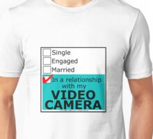In A Relationship With My Video Camera Unisex T-Shirt