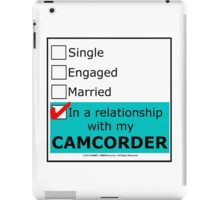 In A Relationship With My Camcorder iPad Case/Skin