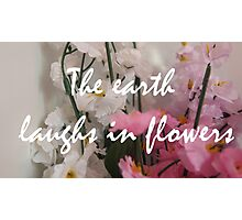 Flower quote Photographic Print