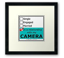In A Relationship With My Camera Framed Print