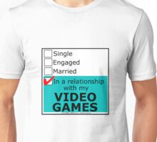 In A Relationship With My Video Games Unisex T-Shirt