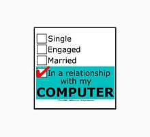 In A Relationship With My Computer Unisex T-Shirt