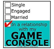 In A Relationship With My Game Console Photographic Print