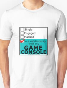 In A Relationship With My Game Console Unisex T-Shirt