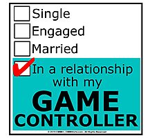 In A Relationship With My Game Controller Photographic Print