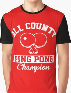 All County Ping Pong Champion Graphic T-Shirt