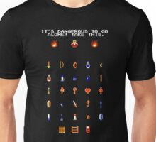 It's dangerous to go alone! Unisex T-Shirt