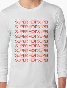 SUPER HOT Long Sleeve T-Shirt