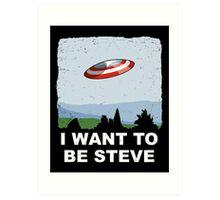 I Want To Be Steve Art Print