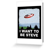 I Want To Be Steve Greeting Card