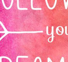 Follow Your Dreams Pink Watercolor Arrow Quote Sticker