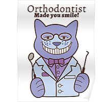 Orthodontist Made You Smile! Poster