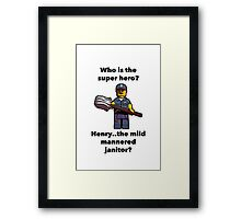 Henry..the mild mannered janitor by #fftw Framed Print
