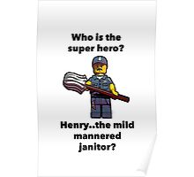 Henry..the mild mannered janitor by #fftw Poster