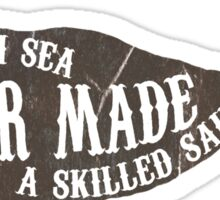 A smooth sea never made a skilled sailor Sticker