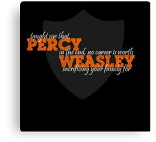 Percy Weasley Taught Me..... Canvas Print