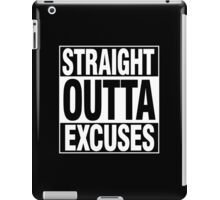 STRAIGHT OUTTA EXCUSES iPad Case/Skin