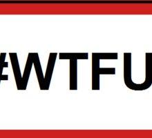 #WTFU Sticker