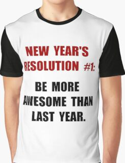 New Years Resolution Graphic T-Shirt
