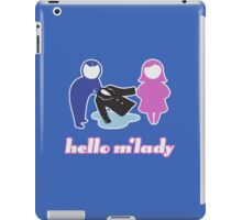 hello m'lady iPad Case/Skin