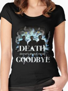 Death doesn't always mean goodbye ~ Supernatural Women's Fitted Scoop T-Shirt
