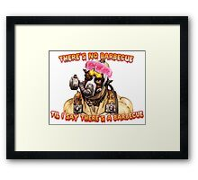 Who Wants A Barbecue? Framed Print