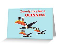GUINESS LOVELY DAY FOR A GUINNESS Greeting Card