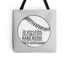 Babe Ruth and his nicknames Tote Bag