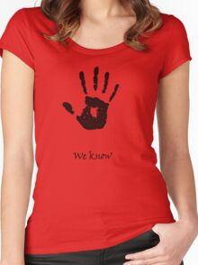 """""""We Know"""" Women's Fitted Scoop T-Shirt"""