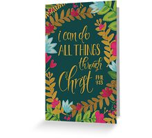 I Can Do All Things Through Christ, Floral Greeting Card