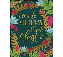 I Can Do All Things Through Christ, Floral Photographic Print