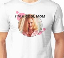I'm A Cool Mom Unisex T-Shirt