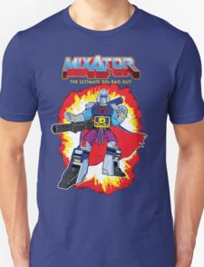MIXATOR, The Ultimate 80s Bad Guy! Unisex T-Shirt