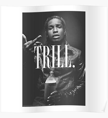 Trill - A$AP Poster