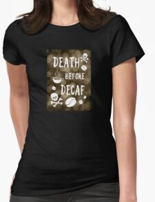 death before decaf coffee Womens Fitted T-Shirt