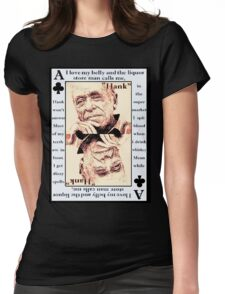 Charles Bukowski. The Ace Of Clubs Womens Fitted T-Shirt