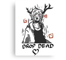 .: Drop Dead :. Canvas Print