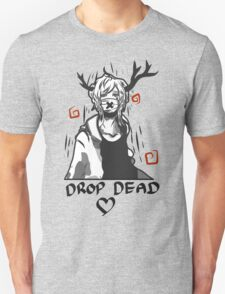 .: Drop Dead :. Unisex T-Shirt