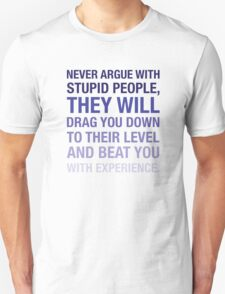 Don't argue with stupid people T-Shirt